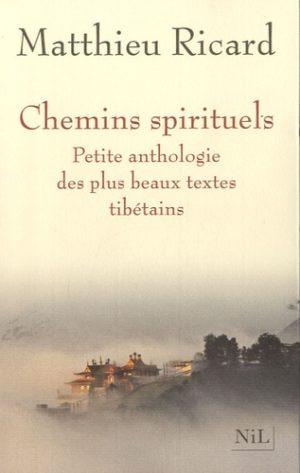 Chemins spirituels - Petite anthologie des plus beaux textes tibétains