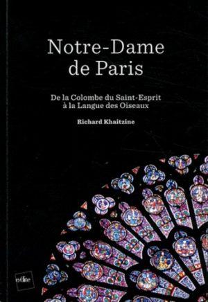 Notre-Dame de Paris - De la Colombe du Saint-Esprit à la Langue des Oiseaux