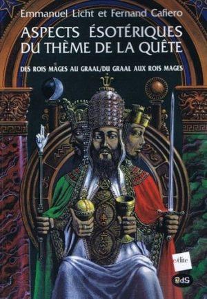 Aspects ésotériques du thème de la quête - Des Rois mages au Graal ; Du Graal aux Rois mages