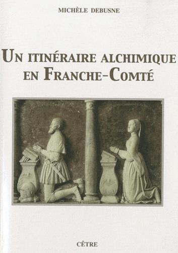 Un itinéraire alchimique en Franche-Comté