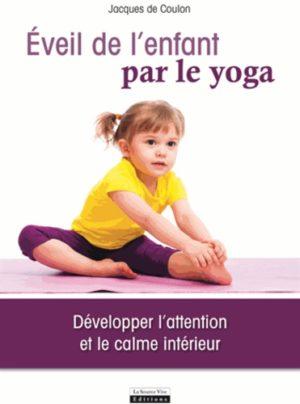 Eveil de l'enfant par le yoga - Développer l'attention et le calme intérieur