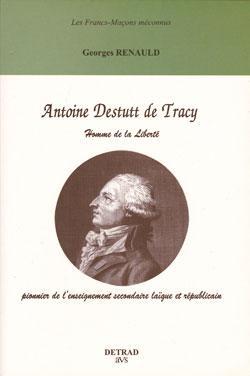 ANTOINE DESTUTT DE TRACY : HOMME DE LA LIBERTE, PIONNIER DE L'ENSEIGNEMENT SECONDAIRE LAIQUE ET REPUBLICAIN