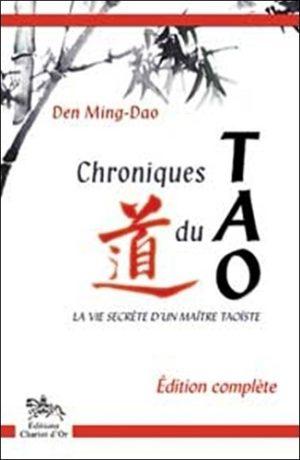 Chroniques du Tao - La vie secrète d'un maître taoïste