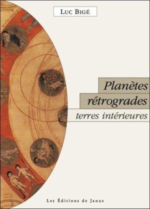 Planètes rétrogrades, terres intérieures - La révolution silencieuse