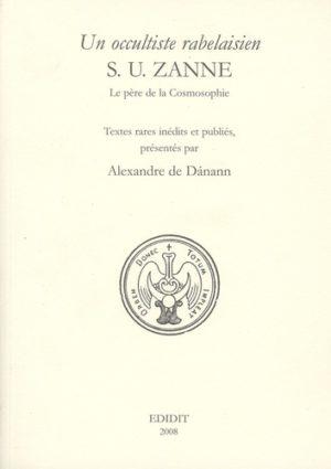 Un occultiste rabelaisien, S.U. Zanne - Le père de la Cosmosophie