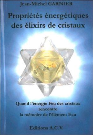 Propriétés énergétiques des élixirs de cristaux - Quand l'énergie Feu des cristaux rencontre la mémoire de l'élément Eau