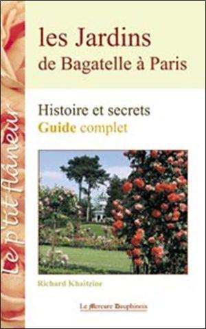 Les jardins de Bagatelle à Paris - Histoire et secrets