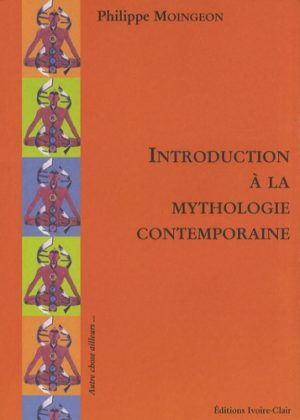 Introduction à la mythologie contemporaine