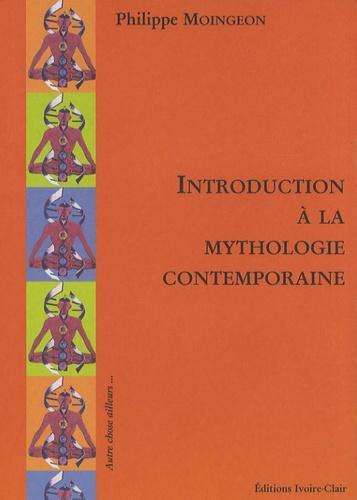 Introduction à la mythologie contemporaine