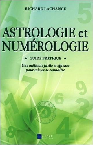 Astrologie et numérologie - Une méthode facile et efficace pour mieux se connaître