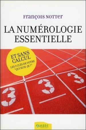 La numérologie essentielle - Et sans calcul