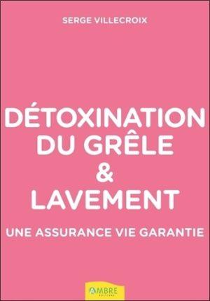 Détoxination du grêle et lavement - Une assurance vie garantie