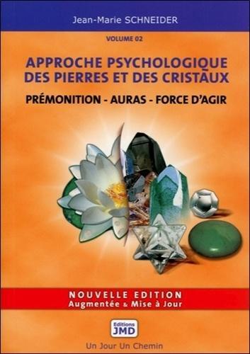 Approche psychologique des pierres et des cristaux - Volume 2, Le secret des pierres et des symboles au quotidien