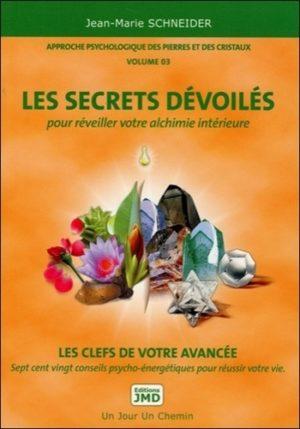 Approche psychologique des pierres et des cristaux - Volume 3, Les secrets dévoilés pour réveiller votre alchimie intérieure