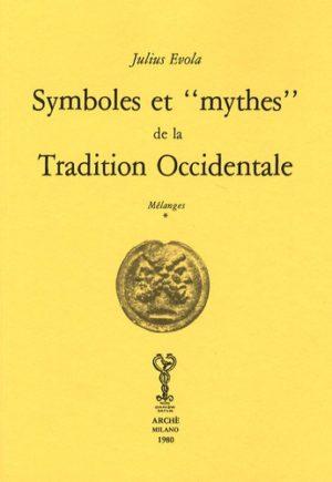 """Symboles et """"mythes"""" de la tradition occidentale"""
