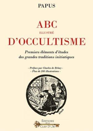 ABC illustré d'occultisme - Premiers éléments d'Etudes des grandes traditions initiatiques