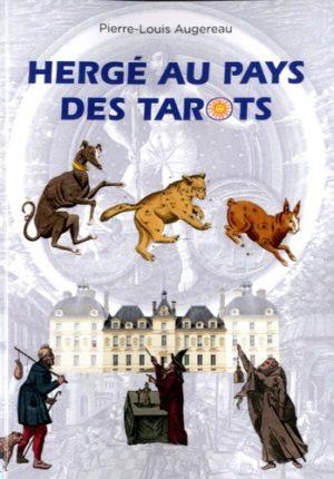 Hergé au pays des tarots - Une lecture symbolique, ésotérique et alchimique des aventures de Tintin