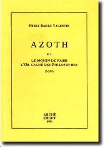 Azoth ou le Moyen de faire l'Or caché des Philosophes