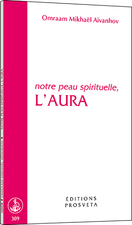 L'aura - Notre peau spirituelle