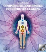 Comprendre, Harmoniser et Guérir vos Chakras (CD)