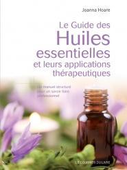 Le guide des huiles essentielles et leurs applications thérapeutiques