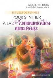 Rituels de femmes pour s'initier à la communication amoureuse