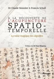 À la découverte de l'Acupuncture Spatio-Temporelle