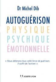 Autoguérison , physique, psychique, émotionnelle