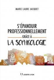 S'épanouir professionnellement grâce à la Sophrologie