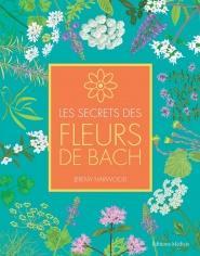 Les secrets des fleurs de bach