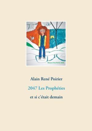 2047, les prophéties et si c'était demain
