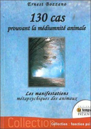 130 cas prouvant la médiumnité animale - Les manifestations métapsychiques des animaux