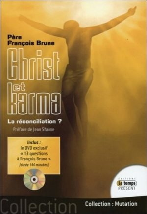 Christ et karma - La réconciliation ?