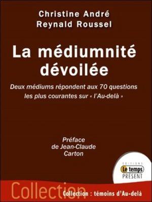 La médiumnité dévoilée : deux médiums répondent aux 70 questions les plus courantes sur l'au-delà