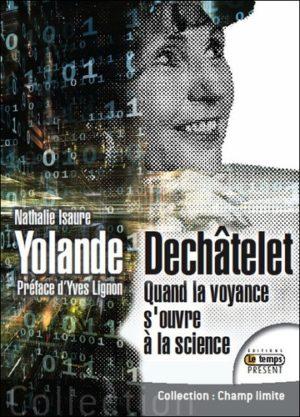 Yolande Dechâtelet : quand la voyance s'ouvre à la science