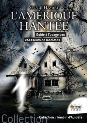 L'Amérique hantée, guide à l'usage des chasseurs de fantômes