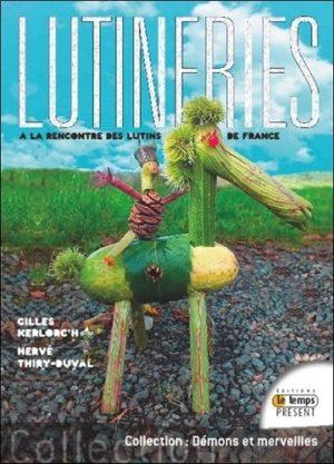 Lutineries : à la rencontre des lutins de France