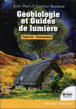Géobiologie et guides de lumière - Tome 3, Connexions