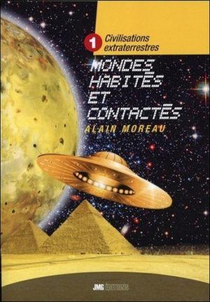 Civilisations extraterrestres - Tome 1 : Mondes habités et contactés