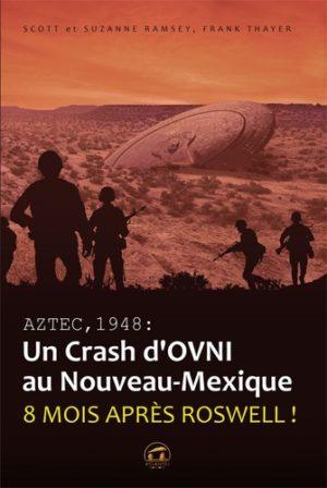 Aztec,1948 : un crash d'OVNI au Nouveau-Mexique - Huit mois après Roswell !