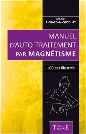 Manuel d'auto-traitement par magnétisme. 100 cas illustrés