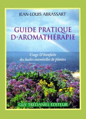 GUIDE PRATIQUE D'AROMATHÉRAPIE