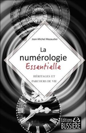 La numérologie essentielle. Héritages et parcours de vie