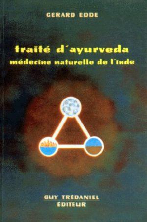 TRAITÉ D'AYURVEDA Vol. 1. Médecine naturelle de l'Inde