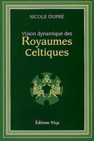 VISION DYNAMIQUE DES ROYAUMES CELTIQUES