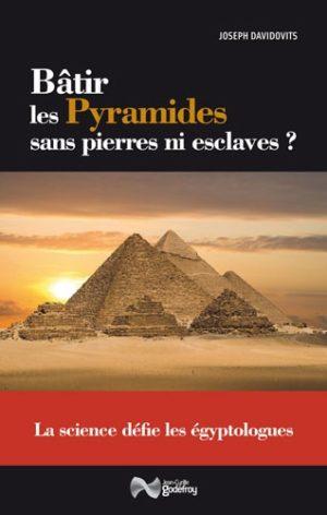 Bâtir les pyramides sans pierres ni esclaves ? - La science défie les égyptologues
