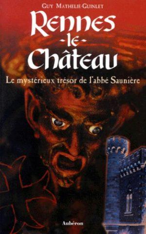 Rennes-le-Château - Le mystérieux trésor de l'abbé Saunière