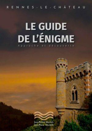 Rennes le château - Le guide de l'énigme. Approche et découverte