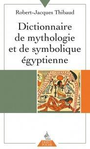 Dictionnaire de mythologie et de symbolique egyptienne (Poche)