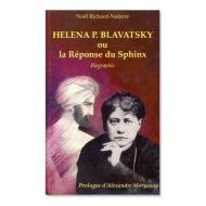 HELENA P. BLAVATSKY OU LA RÉPONSE DU SPHINX